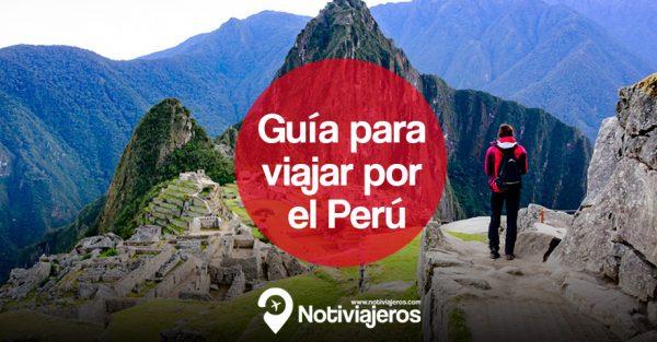 Guía para viajar por el Perú